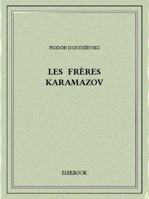 Les frères Karamazov - Dostoïevski, Fiodor - Bibebook cover