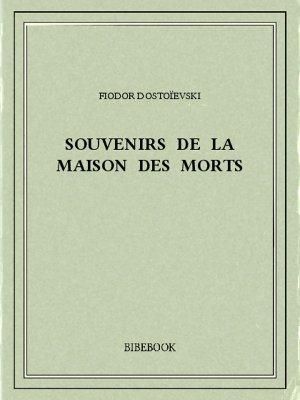 Souvenirs de la maison des morts - Dostoïevski, Fiodor - Bibebook cover