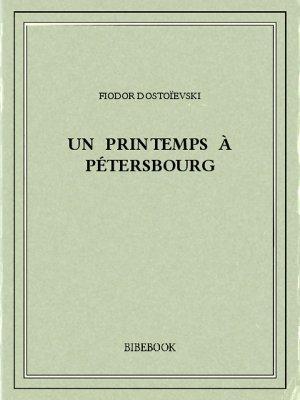 Un printemps à Pétersbourg - Dostoïevski, Fiodor - Bibebook cover