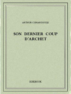 Son Dernier Coup d'Archet - Doyle, Arthur Conan - Bibebook cover