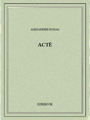 Acté - Dumas, Alexandre - Bibebook cover