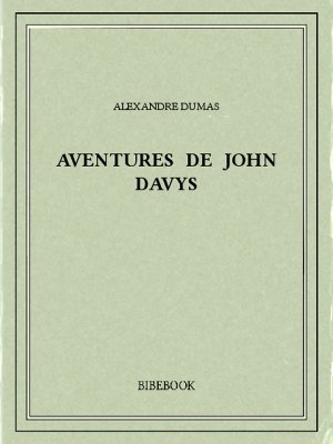 Aventures de John Davys - Dumas, Alexandre - Bibebook cover