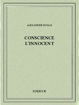 Conscience l'innocent - Dumas, Alexandre - Bibebook cover