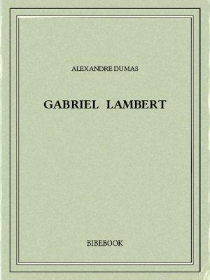 Gabriel Lambert - Dumas, Alexandre - Bibebook cover