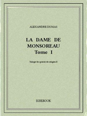 La dame de Monsoreau I - Dumas, Alexandre - Bibebook cover