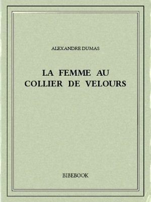 La femme au collier de velours - Dumas, Alexandre - Bibebook cover