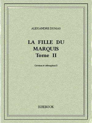 La fille du marquis II - Dumas, Alexandre - Bibebook cover