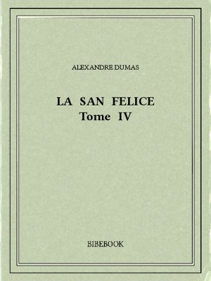 La San Felice IV - Dumas, Alexandre - Bibebook cover