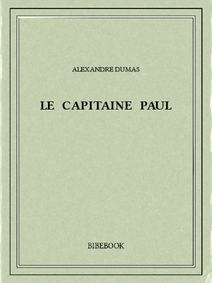 Le capitaine Paul - Dumas, Alexandre - Bibebook cover