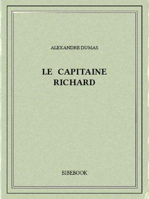Le capitaine Richard - Dumas, Alexandre - Bibebook cover
