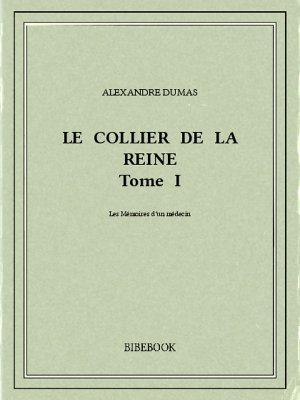 Le collier de la reine I - Dumas, Alexandre - Bibebook cover