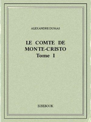 Le comte de Monte-Cristo I - Dumas, Alexandre - Bibebook cover