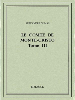 Le comte de Monte-Cristo III - Dumas, Alexandre - Bibebook cover