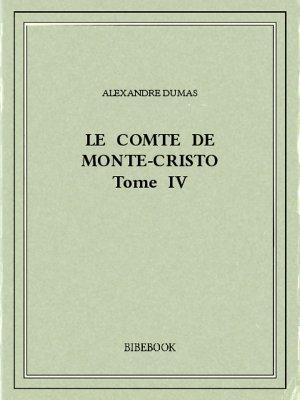 Le comte de Monte-Cristo IV - Dumas, Alexandre - Bibebook cover