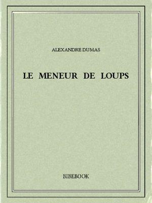 Le meneur de loups - Dumas, Alexandre - Bibebook cover