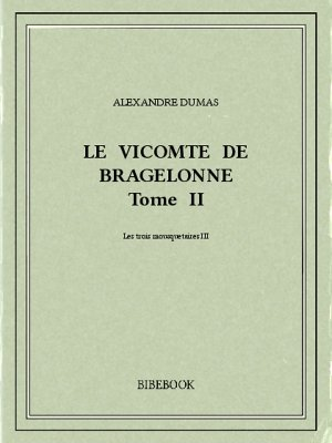Le vicomte de Bragelonne II - Dumas, Alexandre - Bibebook cover