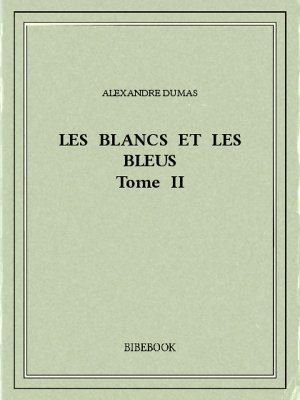 Les Blancs et les Bleus II - Dumas, Alexandre - Bibebook cover