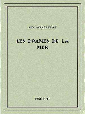 Les drames de la mer - Dumas, Alexandre - Bibebook cover