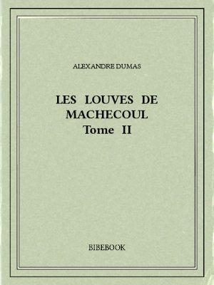 Les Louves de Machecoul II - Dumas, Alexandre - Bibebook cover