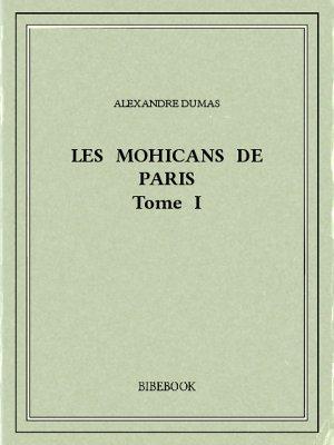 Les Mohicans de Paris 1 - Dumas, Alexandre - Bibebook cover