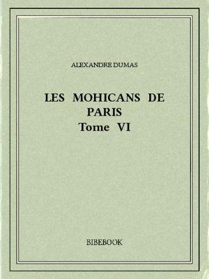 Les Mohicans de Paris 6 - Dumas, Alexandre - Bibebook cover