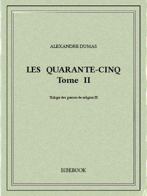 Les Quarante-Cinq II - Dumas, Alexandre - Bibebook cover