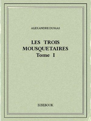 Les trois mousquetaires I - Dumas, Alexandre - Bibebook cover
