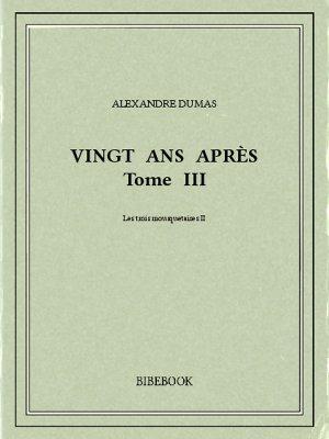 Vingt ans après III - Dumas, Alexandre - Bibebook cover