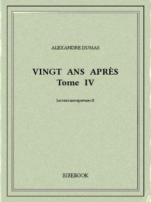 Vingt ans après IV - Dumas, Alexandre - Bibebook cover