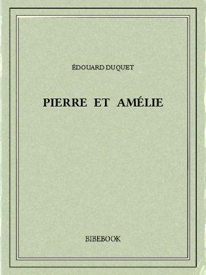 Pierre et Amélie - Duquet, Édouard - Bibebook cover