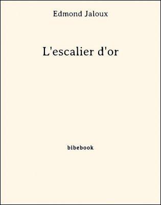 L'escalier d'or - Jaloux, Edmond - Bibebook cover
