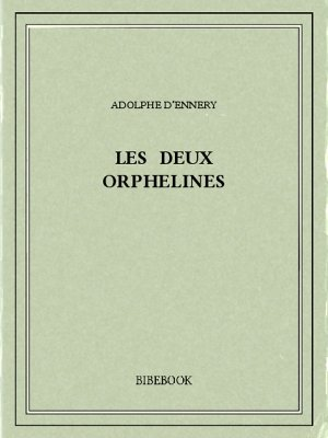 Les deux orphelines - Ennery, Adolphe d' - Bibebook cover