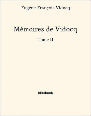Mémoires de Vidocq - Tome II - Vidocq, Eugène-François - Bibebook cover