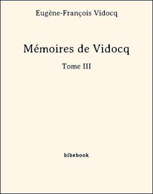 Mémoires de Vidocq - Tome III - Vidocq, Eugène-François - Bibebook cover