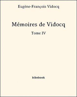 Mémoires de Vidocq - Tome IV - Vidocq, Eugène-François - Bibebook cover