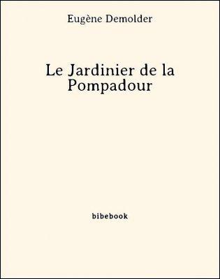 Le Jardinier de la Pompadour - Demolder, Eugène - Bibebook cover