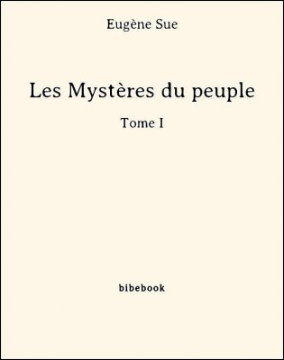 Les Mystères du peuple - Tome I - Sue, Eugène - Bibebook cover