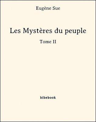Les Mystères du peuple - Tome II - Sue, Eugène - Bibebook cover