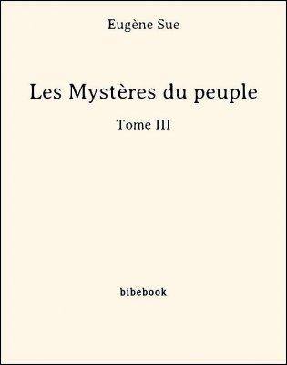 Les Mystères du peuple - Tome III - Sue, Eugène - Bibebook cover