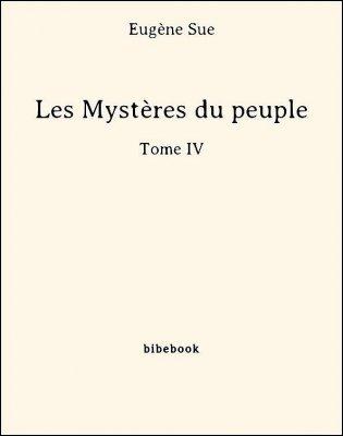 Les Mystères du peuple - Tome IV - Sue, Eugène - Bibebook cover