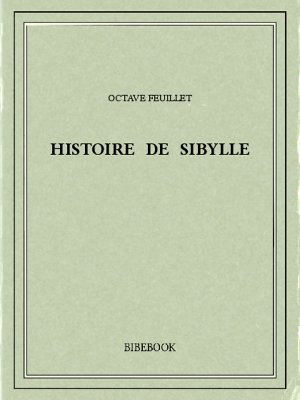 Histoire de Sibylle - Feuillet, Octave - Bibebook cover