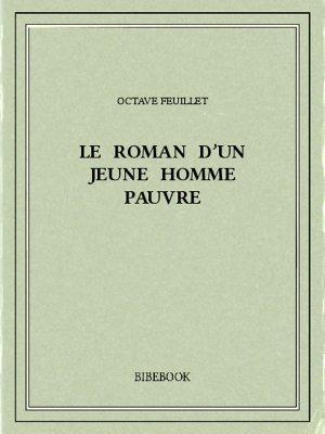 Le roman d'un jeune homme pauvre - Feuillet, Octave - Bibebook cover