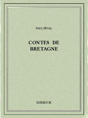 Contes de Bretagne - Féval, Paul - Bibebook cover