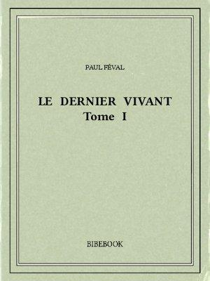 Le dernier vivant I - Féval, Paul - Bibebook cover