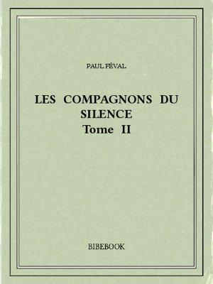 Les Compagnons du Silence II - Féval, Paul - Bibebook cover