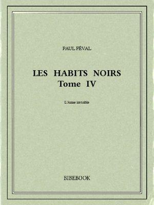 Les Habits Noirs IV - Féval, Paul - Bibebook cover