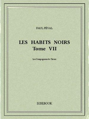 Les Habits Noirs VII - Féval, Paul - Bibebook cover