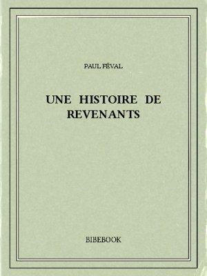 Une histoire de revenants - Féval, Paul - Bibebook cover