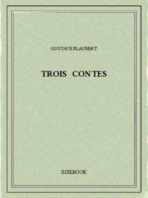 Trois contes - Flaubert, Gustave - Bibebook cover