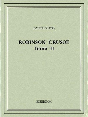 Robinson Crusoé II - Foe, Daniel De - Bibebook cover